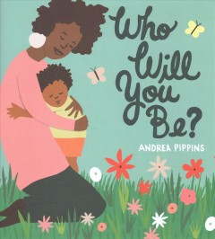 Who-will-you-be?-/-Andrea-Pippins.