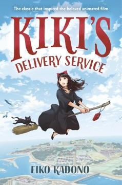 Kiki's-delivery-service-/-Eiko-Kadono-;-translated-by-Emily-Balistrieri-;-illustrations-by-Yuta-Onoda.