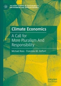 Climate-economics-:-a-call-for-more-pluralism-and-responsibility-/-Michael-Roos,-Franziska-M.-Hoffart.