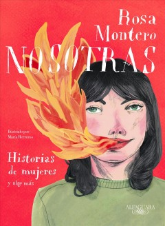 Nosotras/ Us : Historias De Mujeres Y Algo Más/ Stories of Women and More