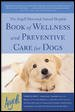 Dog body, dog mind : exploring canine consciousness and total well-being.