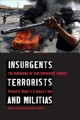 Insurgents, terrorists, and militias : the warriors of contemporary combat.
