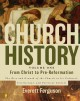 Church history : the rise and growth of the church in its cultural, intellectual, and political context.