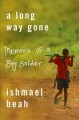 A long way gone. [sound recording] : memoirs of a boy soldier.