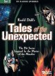 Tales of the unexpected. [DVD]