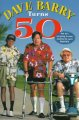 Dave Barry turns 50. [large print]