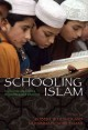 Schooling Islam. [electronic resource] : the culture and politics of modern Muslim education.