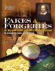 Fakes and forgeries : the true crime stories of history's greatest deceptions : the criminals, the scams, and the victims.