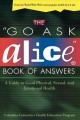 The 'Go Ask Alice' Book of Answers: A Guide to Good Physical, Sexual, and Emotional Health