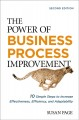 The power of business process improvement : 10 simple steps to increase effectiveness, efficiency, and adaptability.
