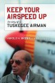 Red Tail Captured, Red Tail Free : Memoirs of a Tuskegee Airman and POW, Revised Edition.