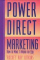 Profitable direct marketing : how to start, improve, or expand any direct marketing operation ... plus 11 detailed case studies of prominent direct marketing companies.