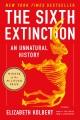 Kolbert, Elizabeth. The Sixth Extinction: An Unnatural History