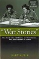 War stories. [electronic resource] : the causes and consequences of public views of war.