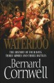 Waterloo : the history of four days, three armies, and three battles.