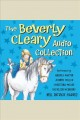 The Beverly Cleary audio collection. [electronic resource]