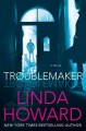 Troublemaker : [electronic resource] a novel.