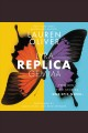 Ringer, version 1. [electronic resource] : Replica, Book 2. Told in Alternating Chapters.