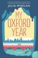 My Oxford year : a novel.