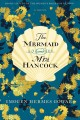 The mermaid and Mrs. Hancock : a history in three volumes.