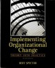 Managing organizational change : a multiple perspectives approach.