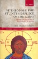 St Theodore the Studite's defence of the icons. [electronic resource] : theology and philosophy in ninth-century Byzantium.