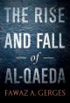 The rise and fall of Al-Qaeda. [electronic resource]