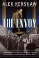 The envoy. [the epic rescue of the last Jews of Europe in the desperate closing months of World War II]