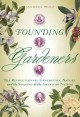 Founding gardeners. [electronic resource] : The Revolutionary Generation, Nature, and the Shaping of the American Nation.