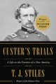 Custer's Trials. [electronic resource] : A Life on the Frontier of a New Americ.