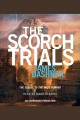 The scorch trials. [electronic resource] : The Maze Runner Series, Book 2.