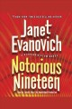 Notorious nineteen. [electronic resource] : Stephanie Plum Series, Book 19.