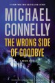 The wrong side of goodbye. a novel.