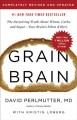 Grain brain : the surprising truth about wheat, carbs, and sugar--your brain's silent killers.