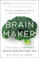 Brain maker : [electronic resource] the power of gut microbes to heal and protect your brain--for life.
