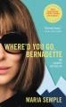 Where'd you go, Bernadette : a novel.