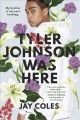 Tyler Johnson Was Here. [electronic resource]
