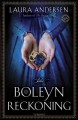 The Boleyn Reckoning. [electronic resource] : A Nove.