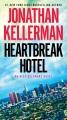 Heartbreak Hotel : an Alex Delaware novel.