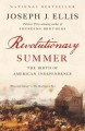 Revolutionary summer : the birth of American independence.