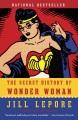 The secret history of Wonder Woman.