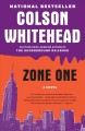 Zone One. [electronic resource] : A Nove.