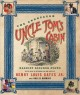 Uncle Tom's cabin, or life among the lowly.