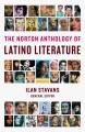 The Norton anthology of Latino literature.