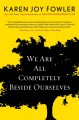 We are all completely beside ourselves. [a novel]