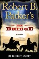 Robert B. Parker's The Bridge.