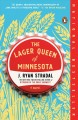 The Lager Queen of Minnesota. [electronic resource] : A Nove.
