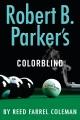 Robert B. Parker's Colorblind. a Jesse Stone novel.