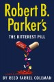 Robert B. Parker's The bitterest pill.