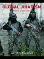 Global jihadism : theory and practice.
